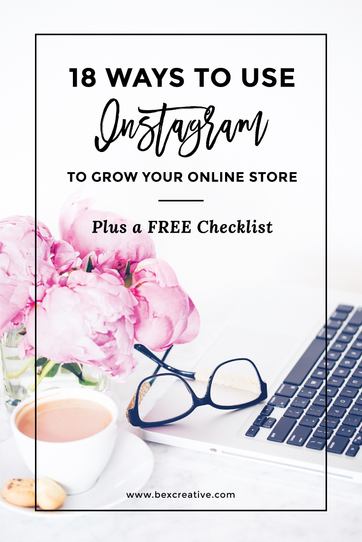 18 Ways to Use Instagram to Grow Your Online Store Plus a FREE Checklist for Instagram marketing