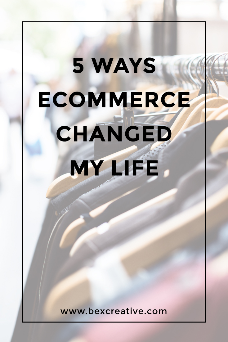 5-ways-ecommerce-changed-my-life-pinterest