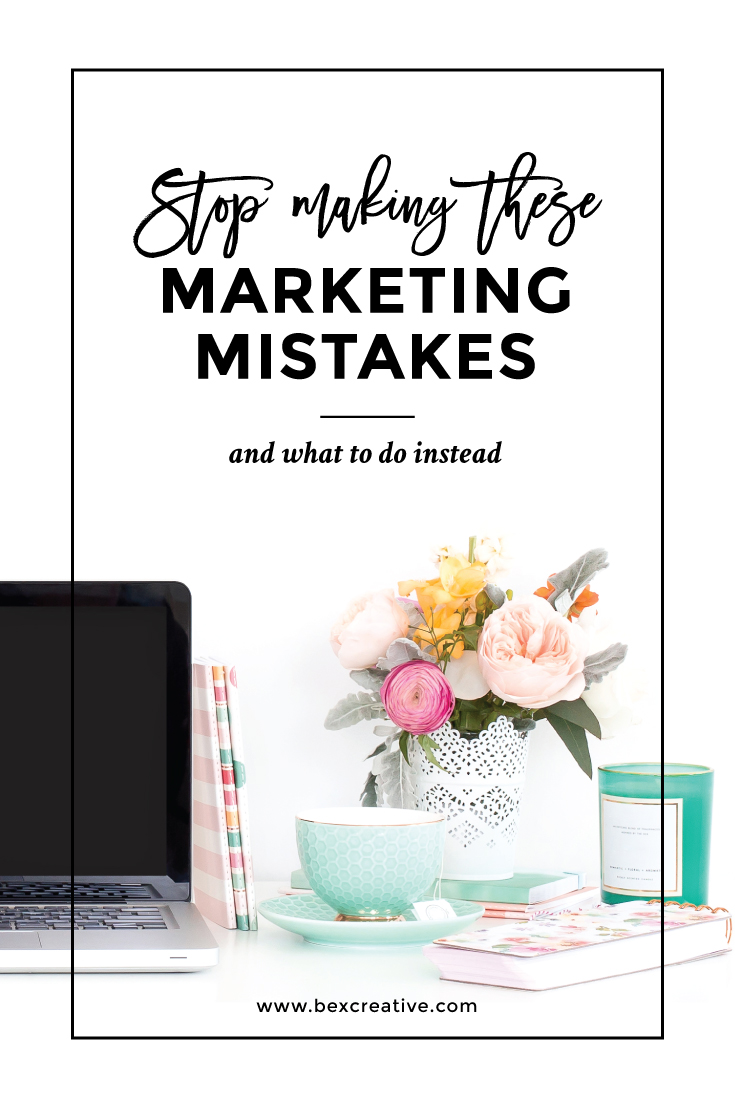 Stop Making These Marketing Mistakes in your online business and what to do instead