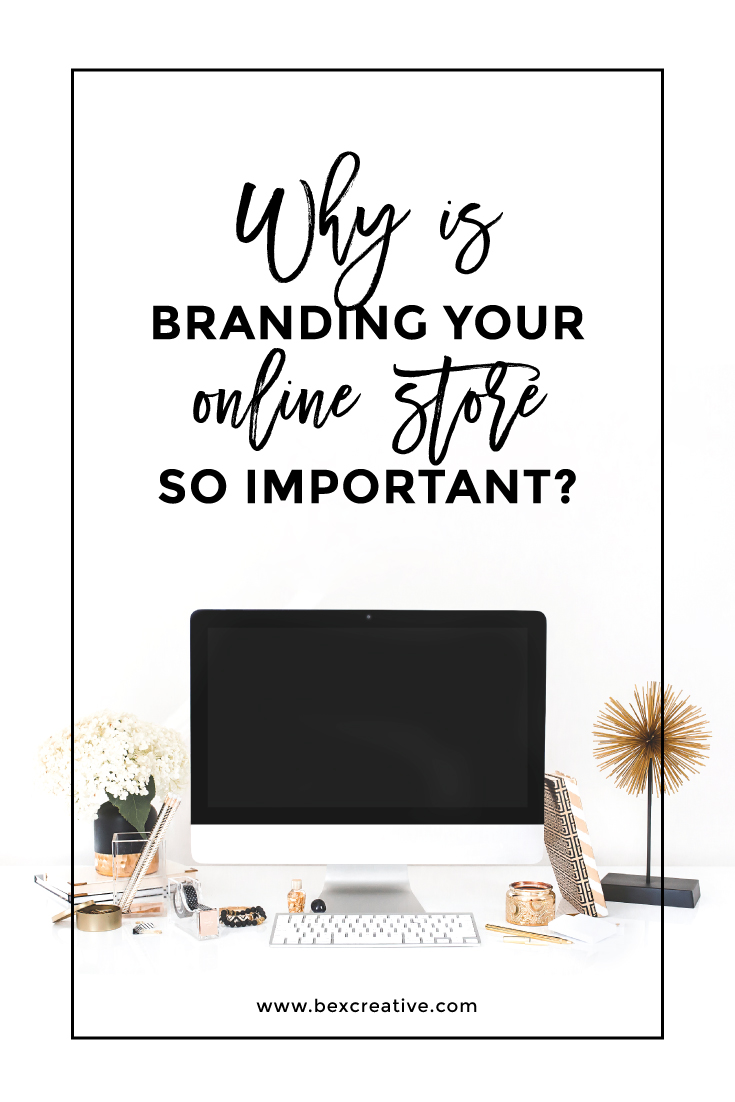 why-is-branding-your-online-store-so-important